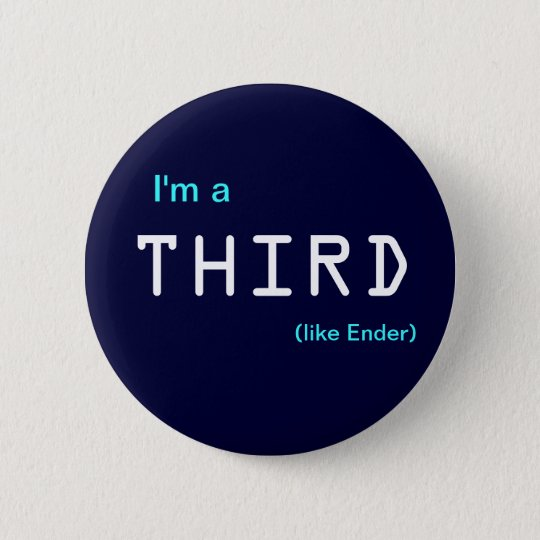 I'm a , THIRD, (like Ender) Pinback Button