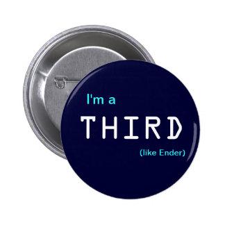 I'm a , THIRD, (like Ender) Pinback Button