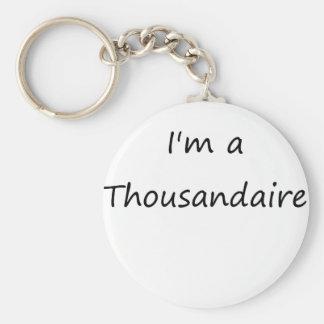 I'm A Thousandaire Keychain