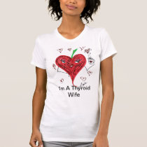 I'm A Thyroid Wife T-Shirt
