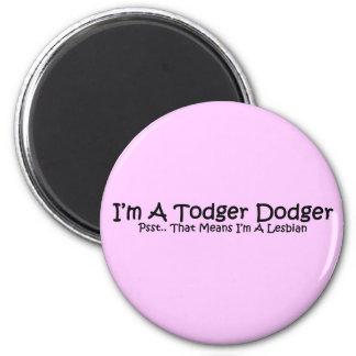 I'm A Todger Dodger... 2 Inch Round Magnet