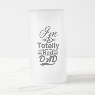 I'm a totally rad dad frosted glass beer mug