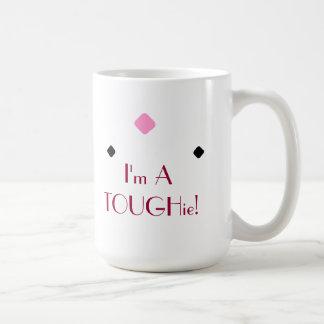 I'm A TOUGHie mug
