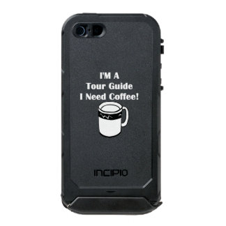I'M A Tour Guide, I Need Coffee! Waterproof iPhone SE/5/5s Case