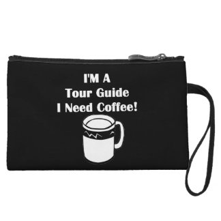 I'M A Tour Guide, I Need Coffee! Wristlet Wallet