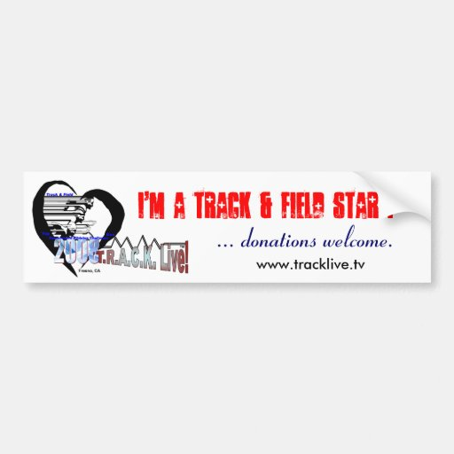 I'm a track & field star! ...donations welcome. bumper sticker