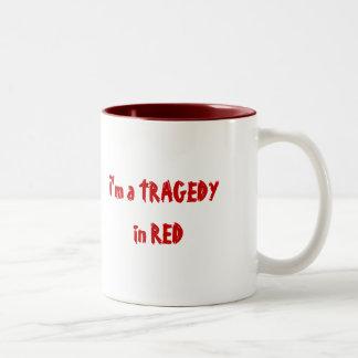 I'm a TRAGEDY in RED; Walking Drama on back Mugs