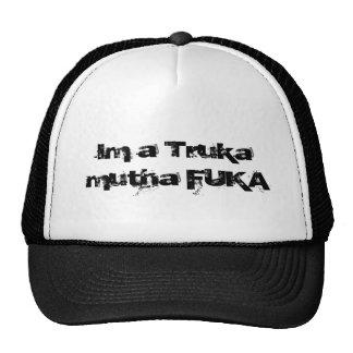 Im a Truka mutha FUKA Trucker Hat