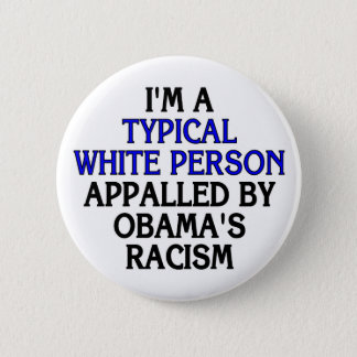 I'm a 'typical white person' appalled by... pinback button