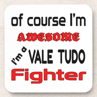 I'm a Vale Tudo Fighter Beverage Coaster