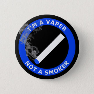 I'M A VAPER, NOT A SMOKER BUTTON