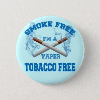 I'M A VAPER SMOKE FREE TOBACCO FREE BUTTON
