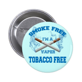 I'M A VAPER SMOKE FREE TOBACCO FREE BUTTON
