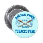 I'M A VAPER SMOKE FREE TOBACCO FREE PINBACK BUTTON