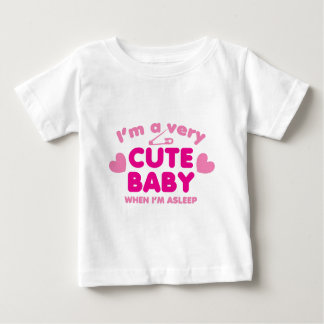 I'm a very cute baby when I'm asleep! Baby T-Shirt