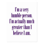 I'm a very humble person. postcard