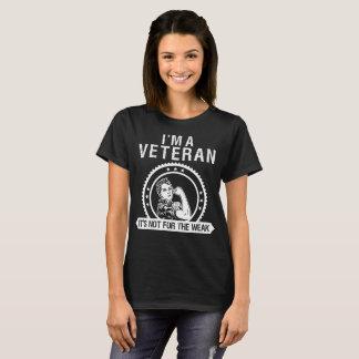 Im A Veteran Women Its Not For The Weak T-Shirt