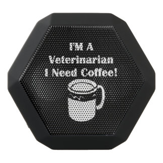 I'M A Veterinarian, I Need Coffee! Black Bluetooth Speaker