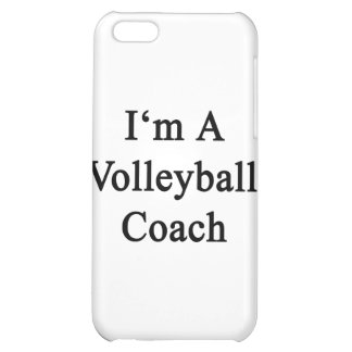 I'm A Volleyball Coach Case For iPhone 5C