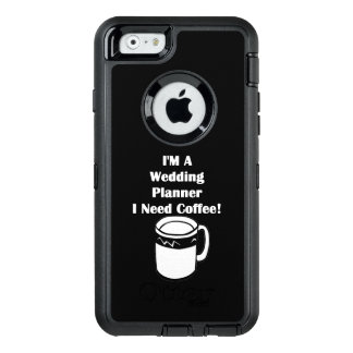 I'M A Wedding Planner, I Need Coffee! OtterBox iPhone 6/6s Case
