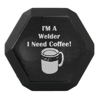 I'M A Welder, I Need Coffee! Black Bluetooth Speaker