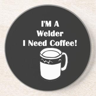 I'M A Welder, I Need Coffee! Coaster