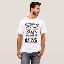 I'm A Welder T shirt