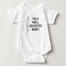 I'm a well adjusted baby chiropractic chiro baby bodysuit