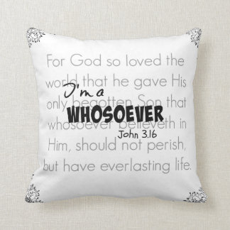 I'm a Whosoever Bible Verse Quote John 3.16 Throw Pillow
