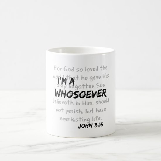 I'm a whosoever Christian Quote Coffee Mug