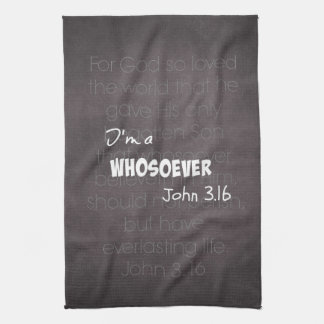 I'm a whosoever Christian Quote John 3.16 Kitchen Towel