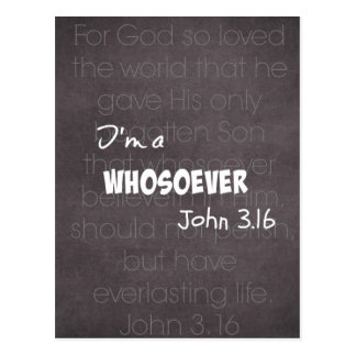I'm a whosoever Christian Quote John 3.16 Postcard