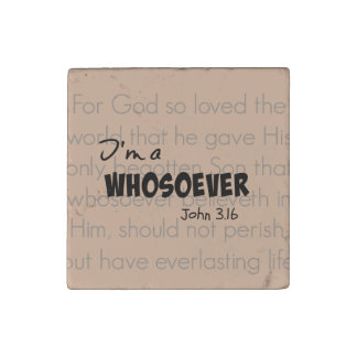 I'm a whosoever Christian Quote John 3.16 Stone Magnet