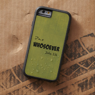 I'm a whosoever tough xtreme iPhone 6 case