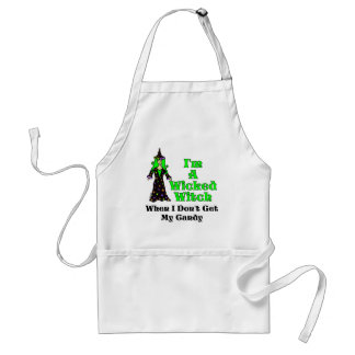 I'm A Wicked Witch (When I Don't Get My Candy) Adult Apron