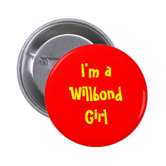 I'm a Willbond Girl Buttons
