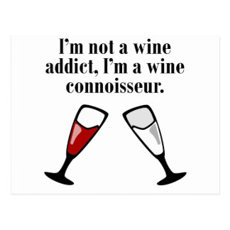 I'm A Wine Connoisseur Post Cards