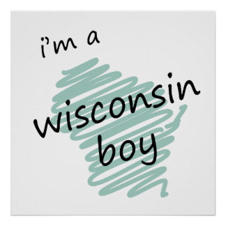 I'm a Wisconsin Boy Print