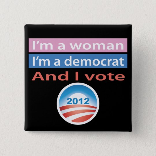 I'm a Woman and I Vote! Button