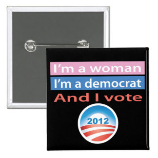 I'm a Woman and I Vote! Pinback Buttons