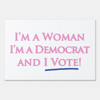 I'm a Woman and I Vote! Lawn Sign