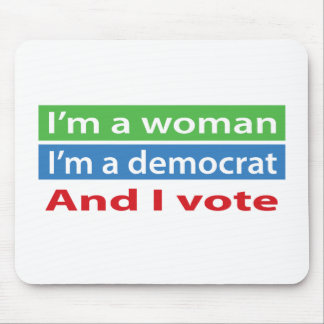 I'm a Woman and I Vote! Mouse Pad