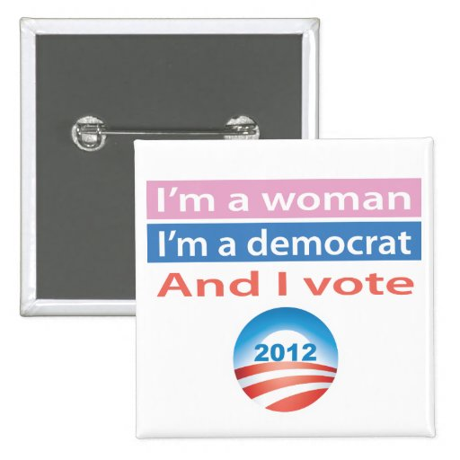 I'm a Woman and I Vote! Pinback Button