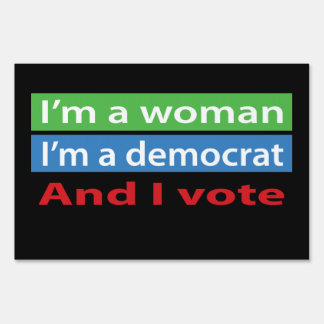 I'm a Woman and I Vote! Sign