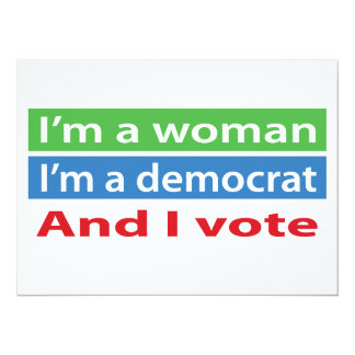 I'm a Woman, I'm a Democrat, and I Vote! Card