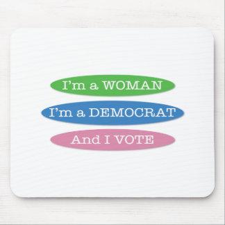 I'm a Woman, I'm a Democrat, and I Vote! Mouse Pad