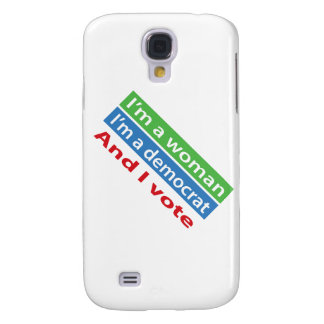 I'm a Woman, I'm a Democrat, and I Vote! Samsung Galaxy S4 Cover