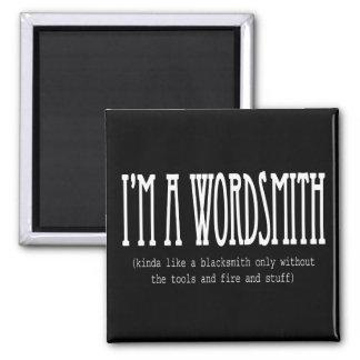 I'm a wordsmith (kinda like a blacksmith...) 2 inch square magnet