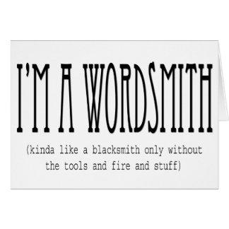 I'm a wordsmith (kinda like a blacksmith...) cards