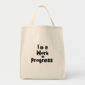 I'm a work in progress grocery tote bag